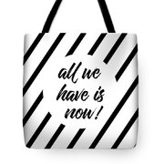 All We Have Is Now - Cross-striped Tote Bag