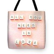All You Need... Tote Bag