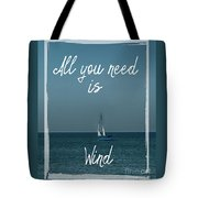 All You Need Is Wind Tote Bag