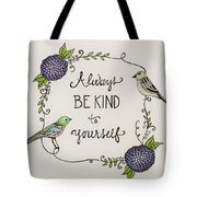 Always Be Kind To Yourself Tote Bag