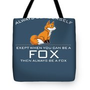 Always Be Yourself Fox White Tote Bag