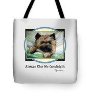 Always Kiss Me Goodnight Tote Bag