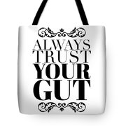 Always Trust Your Gut Tote Bag