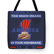 America First - Insane In Your Membrane Tote Bag
