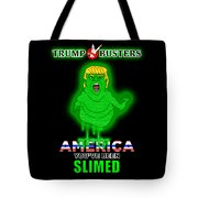 America, You've Been Slimed Tote Bag