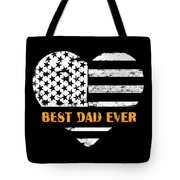American Flag, Father's Day Gift, Best Dad Ever, For Daddy Tote Bag