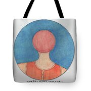 And The Moon Came Up Tote Bag
