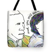 And You Will See Tote Bag