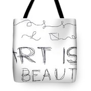 Art Is Beauty  Tote Bag