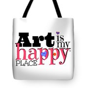 Art Is My Happy Place Tote Bag