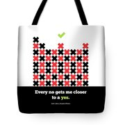 Every No Gets Me Closer Typography Art Inspirational Quotes Poster Tote Bag