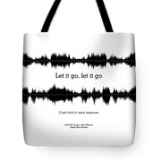 Let It Go - Music And Motivational  Typography Art Poster Tote Bag