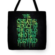 Graffiti Tag Typography The Creative Adult Is The Child Who Has Survived  Tote Bag