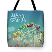 Life Is A Colorful Adventure Tote Bag