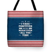 7 Take Positives Out Inspirational Quotes Poster Tote Bag