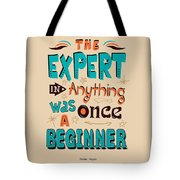 The Expert In Anything Was Once A Beginner Quotes Poster Tote Bag