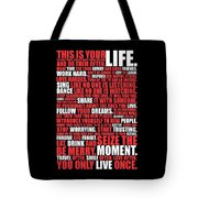 This Is Your Life. Try New Things Find Out Much Things You Love Life. And Do Them Often Life Poster Tote Bag