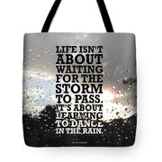 Life Isnot About Waiting For The Storm To Pass Quotes Poster Tote Bag