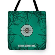 Chase Adventure Inspirational Quotes Poster Tote Bag