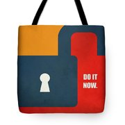 Do It Now Motivational Quotes Poster Tote Bag