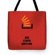Ask Stupid Question Inspirational Quotes Poster Tote Bag