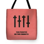 Your Priorities Are Your Character Corporate Startup Quotes Poster Tote Bag