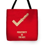 Positivity Is The Key Corporate Start-up Quotes Poster Tote Bag