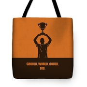 Should, Would, Could, Did Corporate Start-up Quotes Poster Tote Bag