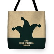 Stop Under Estimating Yourself Corporate Start-up Quotes Poster Tote Bag