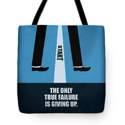 The Only True Failure Is Giving Upcorporate Start-up Quotes Poster Tote Bag