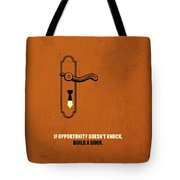 If Opportunity Doesnt Knock, Build A Door Corporate Start-up Quotes Poster Tote Bag