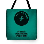 Nothing Is Faster Than The Speed Of Trust Corporate Start-up Quotes Poster Tote Bag