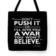 A War You Wont Believe Tote Bag