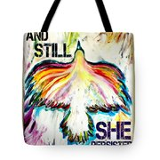 And Still She Persisted Tote Bag