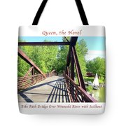 Image Included In Queen The Novel - Bike Path Bridge Over Winooski River With Sailboat 22of74 Poster Tote Bag