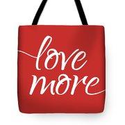 Love More - Part 1 Tote Bag