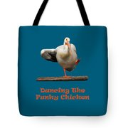 Dancing The Funky Chicken Tote Bag