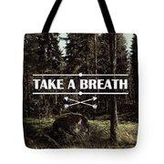 Take A Breath Tote Bag