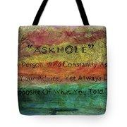 Askhole 6 Tote Bag