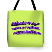 Atheism Is A Non Prophet Organization Tote Bag