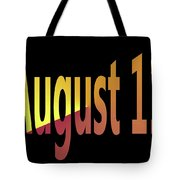 August 11 Tote Bag