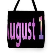 August 17 Tote Bag