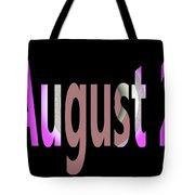 August 2 Tote Bag