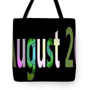 August 20 Tote Bag