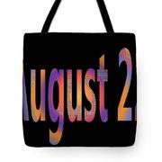August 22 Tote Bag