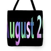 August 29 Tote Bag
