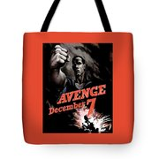 Avenge December 7th Tote Bag by War Is Hell Store