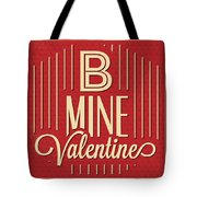 B Mine Valentine Tote Bag