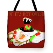 Baby, It's Hot Outside Tote Bag by Photography by Laura Lee