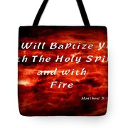 Baptized With Fire Tote Bag